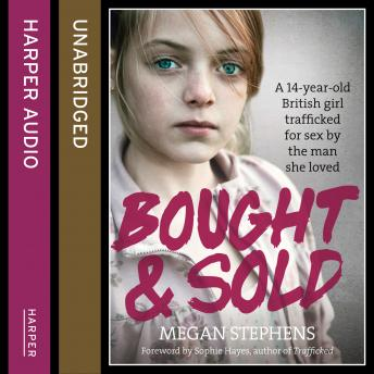 Bought and Sold, Megan Stephens