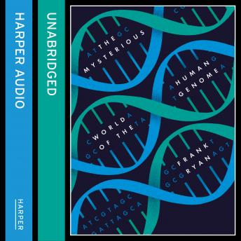 Mysterious World of the Human Genome, Frank Ryan