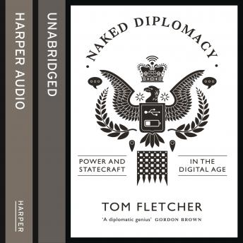 Naked Diplomacy: Power and Statecraft in the Digital Age
