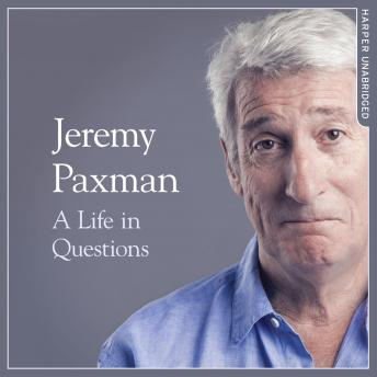 Life in Questions, Jeremy Paxman