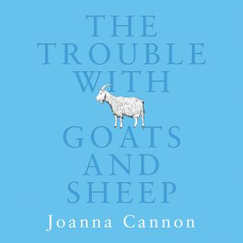 Trouble with Goats and Sheep, Joanna Cannon