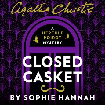 Closed Casket: The New Hercule Poirot Mystery, Sophie Hannah