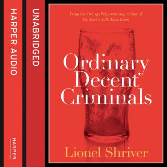 Ordinary Decent Criminals, Lionel Shriver