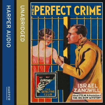 Perfect Crime: The Big Bow Mystery, Israel Zangwill