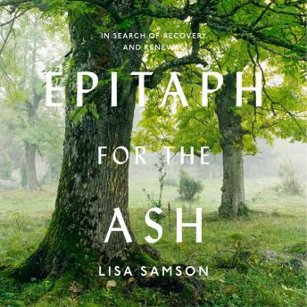 Epitaph for the Ash: In Search of Recovery and Renewal, Lisa Samson