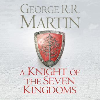 Knight of the Seven Kingdoms, George R.R. Martin