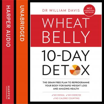 Wheat Belly 10-Day Detox, Dr William Davis