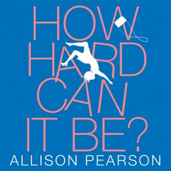 How Hard Can It Be?, Allison Pearson