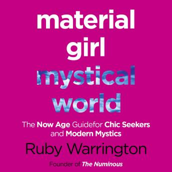 Material Girl, Mystical World: The Now-Age Guide for Chic Seekers and Modern Mystics sample.