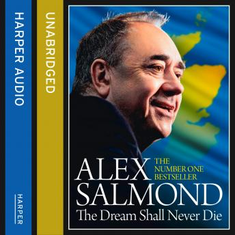 Dream Shall Never Die, Alex Salmond