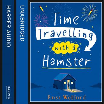 Time Travelling with a Hamster, Ross Welford