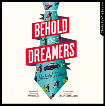 Behold the Dreamers: An Oprah's Book Club pick, Imbolo Mbue