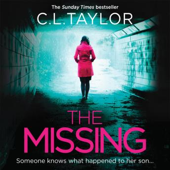 Missing: The psychological thriller that's got everyone talking..., C.L. Taylor