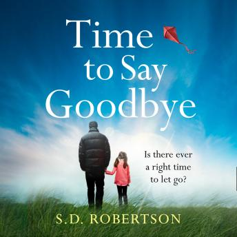 Time to Say Goodbye, S.D. Robertson