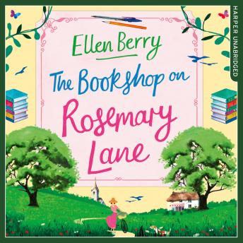 Bookshop on Rosemary Lane: The feel-good read perfect for those long winter nights, Ellen Berry