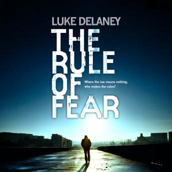 Rule of Fear, Luke Delaney