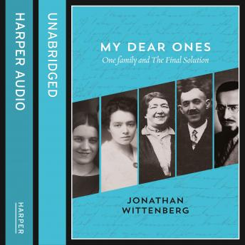 My Dear Ones: One Family and the Final Solution, Jonathan Wittenberg