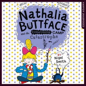 Nathalia Buttface and the Embarrassing Camp Catastrophe, Nigel Smith