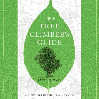 Tree Climber's Guide, Jack Cooke