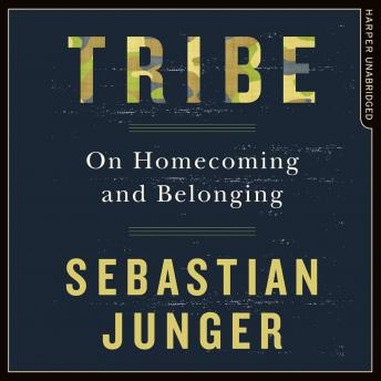 Tribe: On Homecoming and Belonging, Sebastian Junger
