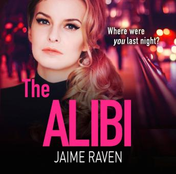 Alibi: A gripping crime thriller full of secrets, lies and revenge, Jaime Raven