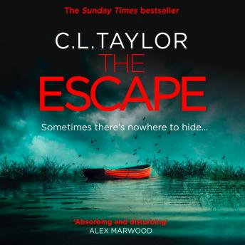 Escape: The gripping, twisty thriller from the #1 bestseller, C.L. Taylor