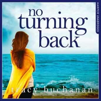 No Turning Back: The can't-put-it-down thriller of the year, Tracy Buchanan