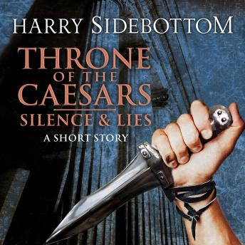 Silence & Lies (A Short Story), Harry Sidebottom