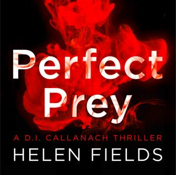 Perfect Prey: The twisty new crime thriller that will keep you up all night, Helen Fields