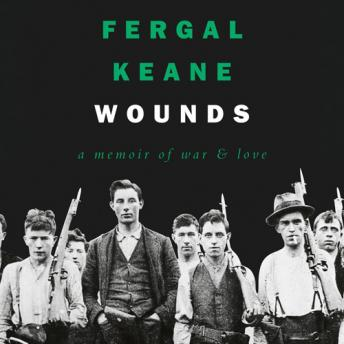 Download Wounds: A Memoir of War and Love by Fergal Keane