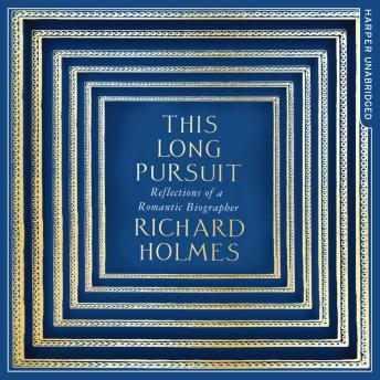 This Long Pursuit, Richard Holmes