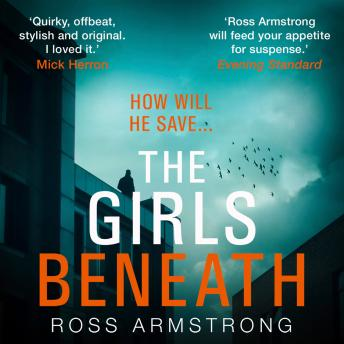 Girls Beneath, Ross Armstrong