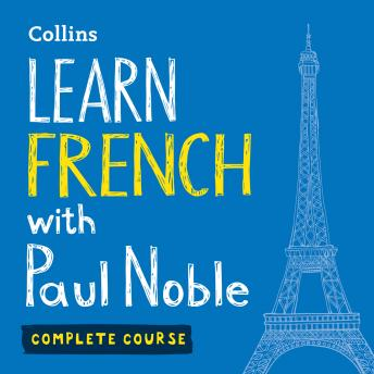 Learn French with Paul Noble - Complete Course, Audio book by Paul Noble