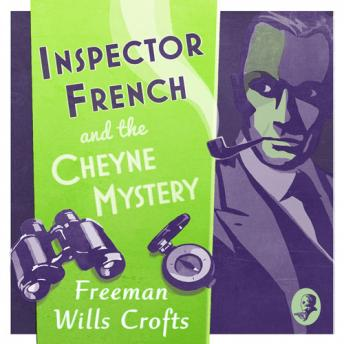 Inspector French and the Cheyne Mystery
