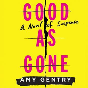 Good as Gone, Amy Gentry