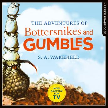 Adventures of Bottersnikes and Gumbles, S. A. Wakefield