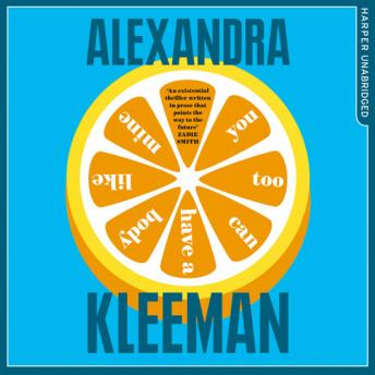 Download You Too Can Have a Body Like Mine by Alexandra Kleeman