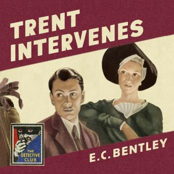 Trent Intervenes, E. C. Bentley