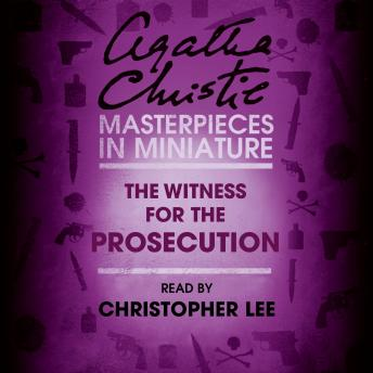 Witness for the Prosecution: An Agatha Christie Short Story, Agatha Christie