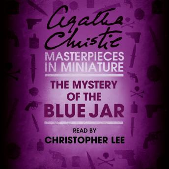Mystery of the Blue Jar: An Agatha Christie Short Story, Agatha Christie