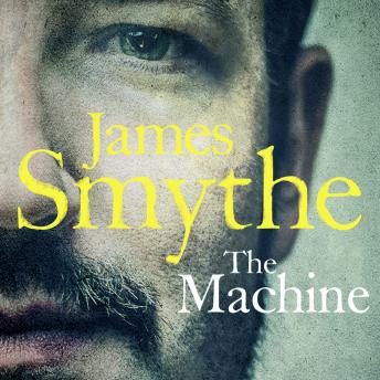 Machine, James Smythe