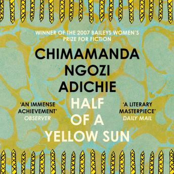 Half of a Yellow Sun, Chimamanda Ngozi Adichie