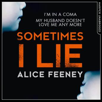 Sometimes I Lie, Alice Feeney