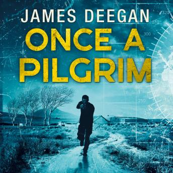 Download Once A Pilgrim by James Deegan