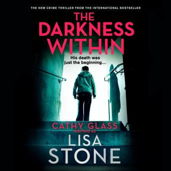 Darkness Within: A heart-pounding thriller that will leave you reeling, Lisa Stone