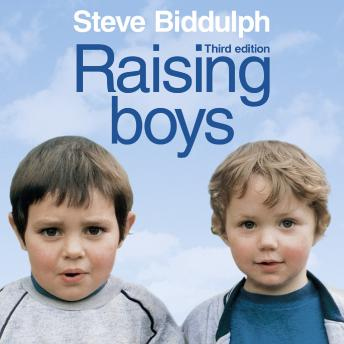 Raising Boys: Why Boys are Different – and How to Help Them Become Happy and Well-Balanced Men, Steve Biddulph