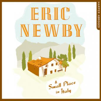 Small Place in Italy, Eric Newby