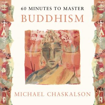 60 MINUTES TO MASTER BUDDHISM, Michael Chaskalson