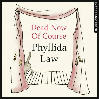 Dead Now Of Course, Phyllida Law