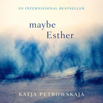 Maybe Esther, Katja Petrowskaja